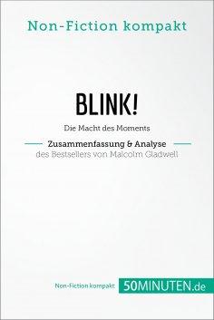 eBook: Blink! Zusammenfassung & Analyse des Bestsellers von Malcolm Gladwell