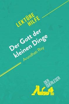 eBook: Der Gott der kleinen Dinge von Arundhati Roy (Lektürehilfe)