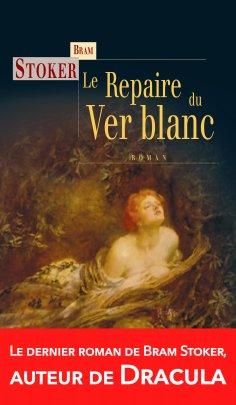 eBook: Le Repaire du Ver blanc