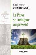 eBook: Le passé se conjugue au présent