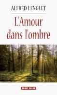 eBook: L'Amour dans l'ombre