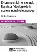 eBook: L'Homme unidimensionnel. Essai sur l'idéologie de la société industrielle avancée d'Herbert Marcuse