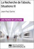 eBook: La Recherche de l'absolu, Situations III de Jean-Paul Sartre