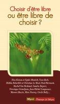 eBook: Choisir d'être libre ou être libre de choisir?