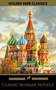ebook: 8 Classic Russian Novels You Should Read [Newly Updated] (Golden Deer Classics)