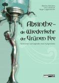eBook: Absinthe - Die Wiederkehr der Grünen Fee