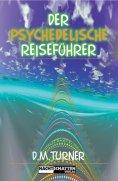 ebook: Der psychedelische Reiseführer