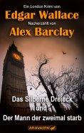 eBook: Das Silberne Dreieck und Der Mann der zweimal starb