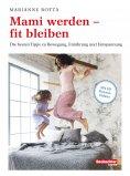 eBook: Mami werden - fit bleiben