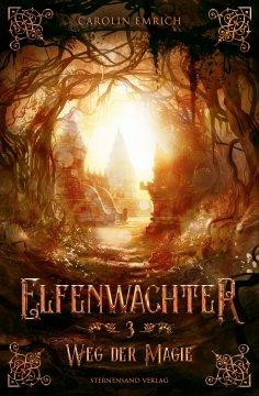 eBook: Elfenwächter (Band 3): Weg der Magie