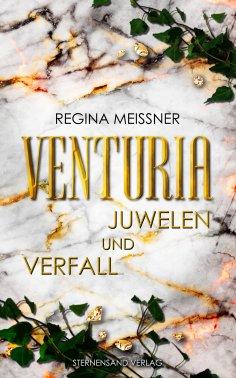 ebook: Venturia (Band 1): Juwelen und Verfall