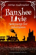 ebook: Banshee Livie (Band 4): Seelensorge für Debütanten