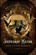 eBook: Snowdrop Manor: Tage unter Krähen