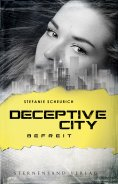 eBook: Deceptive City (Band 3): Befreit