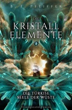 eBook: Die Kristallelemente (Band 2): Die türkise Seele der Wüste