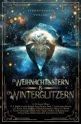 ebook: Weihnachtsstern & Winterglitzern (Anthologie)