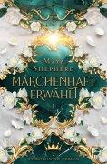 eBook: Märchenhaft-Trilogie (Band 1): Märchenhaft erwählt