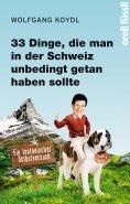 eBook: 33 Dinge, die man in der Schweiz unbedingt getan haben sollte