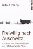 eBook: Freiwillig nach Auschwitz