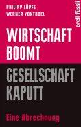eBook: Wirtschaft boomt, Gesellschaft kaputt