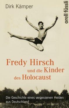eBook: Fredy Hirsch und die Kinder des Holocaust