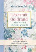ebook: Leben mit Goldrand. Altes Wissen lebendig gemacht