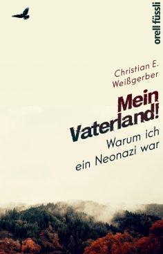 ebook: Mein Vaterland! Warum ich ein Neonazi war