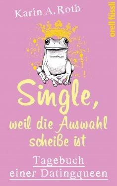 eBook: Single, weil die Auswahl scheiße ist