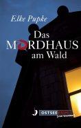 ebook: Das Mordhaus am Wald