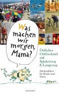 """eBook: """"Was machen wir morgen, Mama?"""" Östliches Ostfriesland mit Spiekeroog & Langeoog"""
