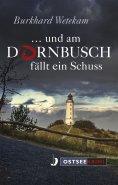 eBook: ... und am Dornbusch fällt ein Schuss