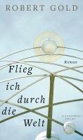 eBook: Flieg ich durch die Welt