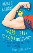 """eBook: """"Papa, jetzt bist du Prinzessin!"""""""