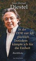 eBook: In der DDR war ich glücklich. Trotzdem kämpfe ich für die Einheit