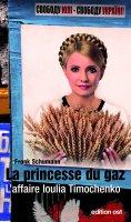 eBook: La princesse du gaz. L'affaire Ioulia Timochenko