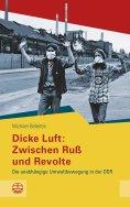 eBook: Dicke Luft: Zwischen Ruß und Revolte