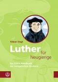 eBook: Luther für Neugierige