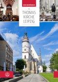 eBook: Die Thomaskirche Leipzig. Mit Beiträgen von Martin Petzoldt und Christian Wolff
