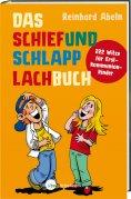 eBook: Das Schiefundschlapplachbuch