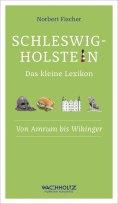 eBook: Schleswig-Holstein. Das kleine Lexikon