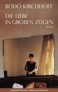 eBook: Die Liebe in groben Zügen