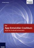 eBook: Der App-Entwickler-Crashkurs - Apps für Android entwickeln