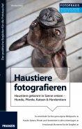 eBook: Foto Praxis Haustiere fotografieren