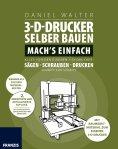 eBook: 3D-Drucker selber bauen. Machs einfach.