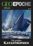eBook: GEO EPOCHE eBook Nr. 1: Die großen Katastrophen