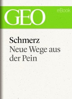 eBook: Schmerz: Neue Wege aus der Pein (GEO eBook Single)