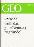 eBook: Sprache: Geht das gute Deutsch zugrunde? (GEO eBook Single)
