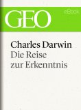 eBook: Charles Darwin: Die Reise zur Erkenntnis (GEO eBook)