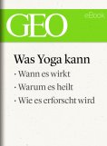 ebook: Was Yoga kann (GEO eBook Single)