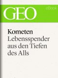 eBook: Kometen: Lebensspender aus den Tiefen des Alls (GEO eBook Single)